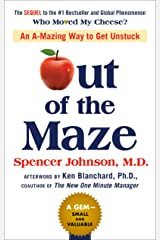 Out of the Maze: An A-Mazing Way to Get Unstuck Kindle Edition