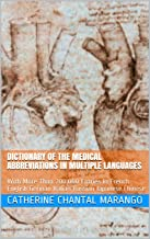 Dictionary of the Medical Abbreviations in Multiple Languages: With More Than 200.000 Entries In  French English German Italian Russian Japanese Chinese