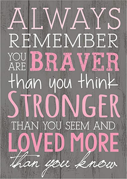 P Graham Dunn Always Remember You Are Braver Than You Think 4x6 Wall Plaque