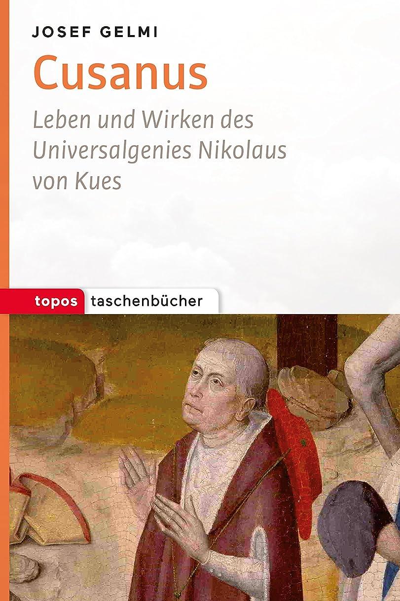 既に四分円選出するCusanus: Leben und Wirken des Universalgenies Nikolaus von Kues (Topos Taschenbücher) (German Edition)