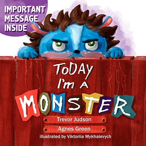 """Today I'm a Monster: Book on mother love & acceptance. Great for teaching emotions, recognizing and accepting difficult feelings as anger & sadness. Best way to say """"I love you"""" to kid who misbehaved"""