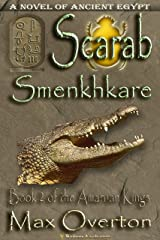The Amarnan Kings, Book 2: Scarab - Smenkhkare (The Amarnan Kings, Ancient Egyptian Series) Kindle Edition