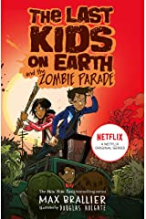 The Last Kids on Earth and the Zombie Parade (The Last Kids on Earth) Kindle Edition