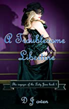 A Troublesome Libertine: The Voyages of the Lady Jane book 1