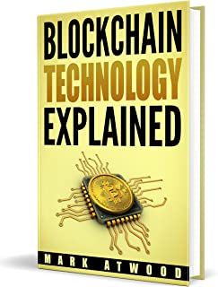 Blockchain Technology Explained: The Simplified Guide On Blockchain Technology (2018) Blockchain Wallet, Blockchain Explained (Blockchain Technology Explained, ... Ripple XRP, Dash, Litecoin, Bitcoin)