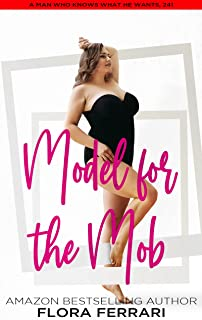 Model for the Mob: A Steamy Standalone Instalove Romance (A Man Who Knows What He Wants Book 241)