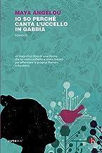 Io so perché canta l'uccello in gabbia (Italian Edition)