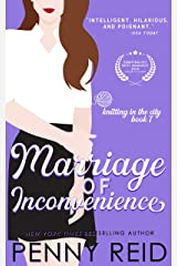 Marriage of Inconvenience: A Marriage of Convenience Romance (Knitting in the City Book 7) Kindle Edition