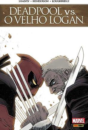 Deadpool Vs Velho Logan - Volume 1