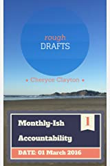 Rough Draft: Zombies, and Centaurs, and Chrome! No Lye! (Monthly-Ish Accountability Book 1) Kindle Edition
