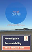 Rough Draft: Zombies, and Centaurs, and Chrome! No Lye! (Monthly-Ish Accountability Book 1)