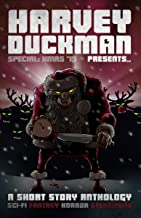 Harvey Duckman Presents... Special: Christmas 2019: (A Christmas Collection of Sci-Fi, Fantasy, Steampunk and Horror Short...