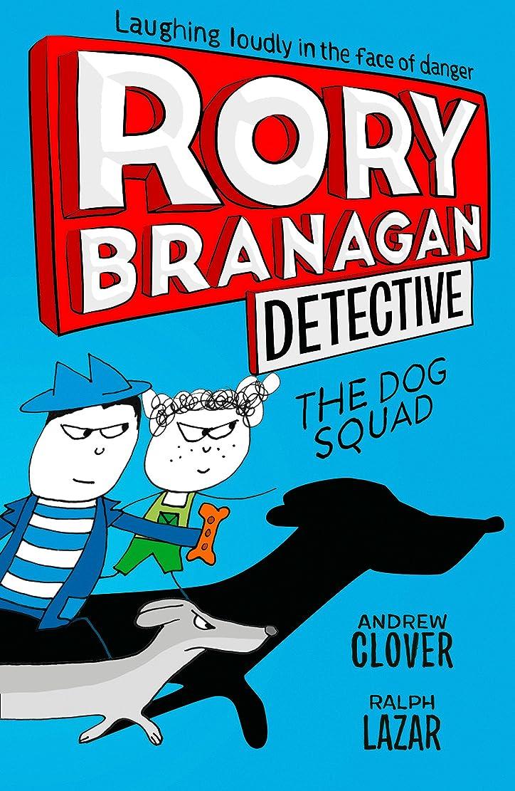 気怠いビジュアル縫うThe Dog Squad (Rory Branagan (Detective), Book 2) (English Edition)