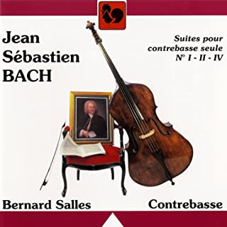 Bach: Unaccompanied Cello Suites No. 1, 2 & 4, Performed on Double Bass