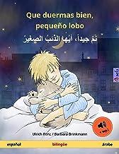 Que duermas bien, pequeño lobo – نم جيداً، أيها الذئبُ الصغيرْ (español – árabe): Libro infantil bilingüe, con audiolibro ...