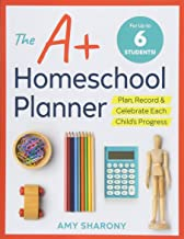 [The A+ Homeschool Planner: Plan, Record, and Celebrate Each Child's Progress]-(Amy Sharony)