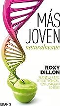 Más joven naturalmente: Rejuvenece a nivel celular y hormonal con el programa Bio-Young (Medicinas complementarias) (Spani...
