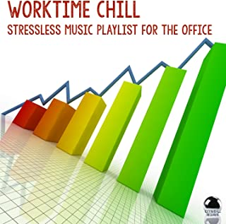 Worktime Chill (Stressless Music Playlist for the Office)