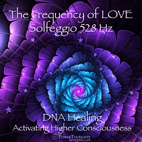 The Frequency of LOVE: Solfeggio 528 Hz - DNA Healing & Activating Higher  Consciousness