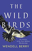 The Wild Birds: Six Stories of the Port William Membership