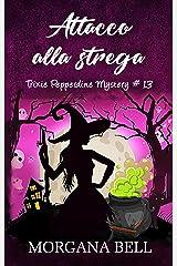 Attacco alla strega: Trixie Pepperdine Mystery Formato Kindle