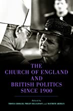 The Church of England and British Politics since 1900 (Studies in Modern British Religious History Book 41)