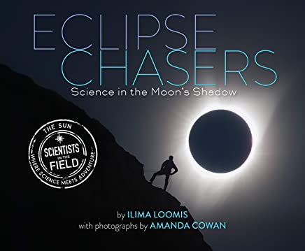 Eclipse Chaser: Science in the Moon's Shadow (Scientists in the Field Series)