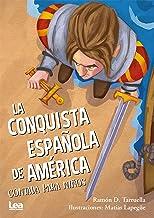 La conquista española de América contada para niños (La brújula y la veleta) (Spanish Edition)