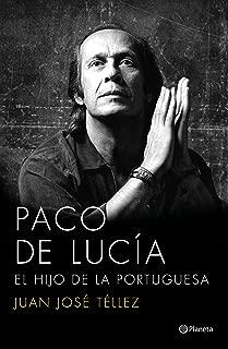 Paco de Lucía: El hijo de la portuguesa (Spanish Edition)
