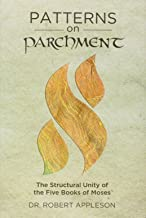 Patterns on Parchment - The Structural Unity of The Five Books of Moses