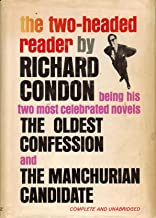The Two-Headed Reader Being His two most celebrated novels The Oldest Confession and The Manchurian Candidate