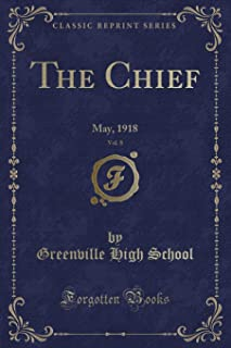 The Chief, Vol. 8: May, 1918 (Classic Reprint)