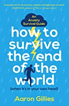 How To Survive End Of World When Own Hea