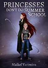 Princesses Don't Do Summer School (Princesses of the Pizza Parlor Book 1)