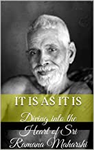 It Is As It Is: Diving into the Heart of Sri Ramana Maharshi