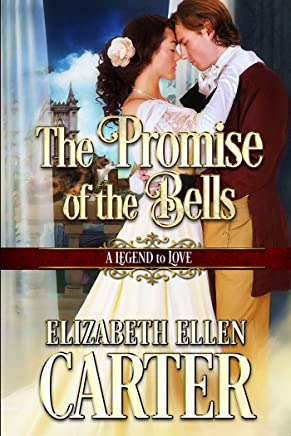 The Promise of the Bells (A Legend to Love Book 7)