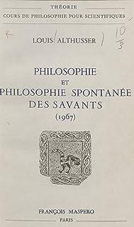Philosophie et philosophie spontanée des savants: 1967 (French Edition)