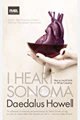 I Heart Sonoma: How to Live & Drink in Wine Country Kindle Edition
