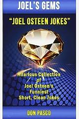 Joel Osteen Jokes: Hilarious Collection of Joel Osteen's Funniest Short, Clean Jokes (Joel's Gems) Paperback