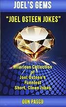Joel Osteen Jokes: Hilarious Collection of Joel Osteen's Funniest Short, Clean Jokes (Joel's Gems)