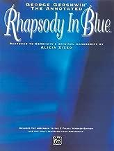 The George Gershwin -- The Annotated Rhapsody in Blue: Restored to Gershwin's Original Manuscript by Alicia Zizzo (Advanced Piano)