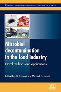 Microbial Decontamination in the Food Industry: Novel Methods and Applications (Woodhead Publishing Series in Food Science, Technology and Nutrition Book 234)