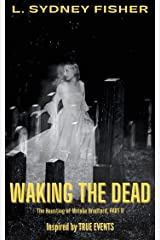 The Haunting of Natalie Bradford, Part II: Waking the Dead (The Bradford Series Book 2) Kindle Edition