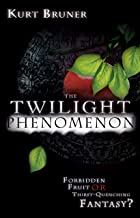 The Twilight Phenomenon: Forbidden Fruit or Thirst Quenching Fantasy