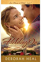 Holding On: an inspirational romance (Love Blooms at Bethel Book 1) Kindle Edition