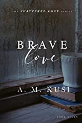 Brave Love: Shattered Cove Series Book 7 Kindle Edition