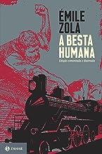 A besta humana: edição comentada e ilustrada (Clássicos Zahar) (Portuguese Edition)