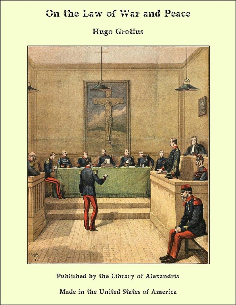 簡単なほかに刺しますOn the Law of War and Peace (English Edition)
