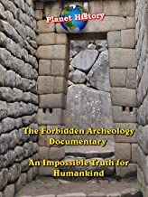 The Forbidden Archeology Documentary - An Impossible Truth for Humankind