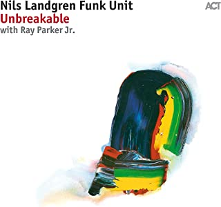 nils landgren funk unit unbreakable